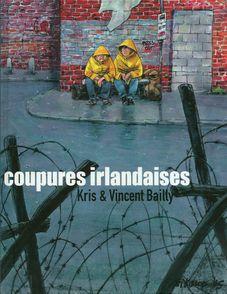 Coupures irlandaises - Vincent Bailly,  Kris