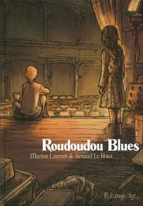 Roudoudou Blues - Marion Laurent, Arnaud Le Roux