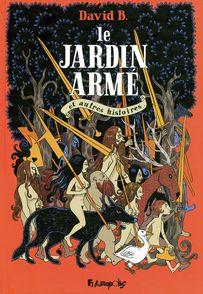 Le Jardin armé et autres histoires - David B.