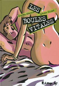 Les boules vitales - Charles Masson, Sylvain Ricard