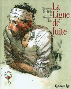 La Ligne de fuite - Christophe Dabitch, Benjamin Flao