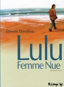 Lulu Femme Nue - Étienne Davodeau