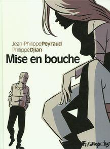 Mise en bouche - Philippe Djian, Jean-Philippe Peyraud