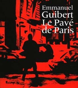 Le Pavé de Paris - Emmanuel Guibert