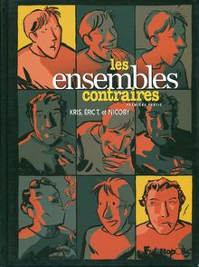 Les ensembles contraires -  Kris,  Nicoby, Éric T.