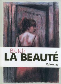 La Beauté -  Blutch