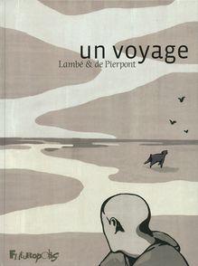 Un voyage - Éric Lambé, Philippe de Pierpont