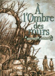 À l'Ombre des murs - Marion Laurent, Arnaud Le Roux