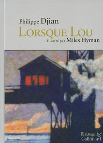 Lorsque Lou - Philippe Djian, Miles Hyman