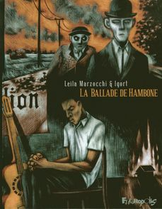 La ballade de Hambone -  Igort, Leila Marzocchi