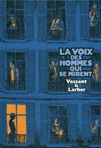 La voix des hommes qui se mirent - Gilles Larher, Sébastien Vassant