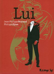 Lui - Philippe Djian, Jean-Philippe Peyraud