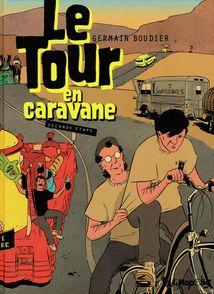 Le Tour en caravane - Germain Boudier