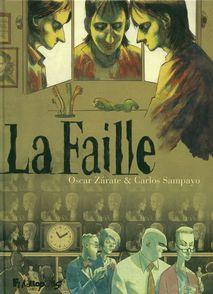 La Faille - Carlos Sampayo, Oscar Zárate