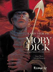 A la recherche de Moby Dick - Sylvain Venayre, Isaac Wens