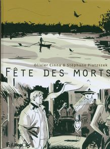 Fête des morts - Olivier Cinna, Stéphane Piatzszek