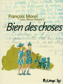 Bien des choses - François Morel, Pascal Rabaté