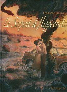 Le Serpent d'Hippocrate - Fred Pontarolo