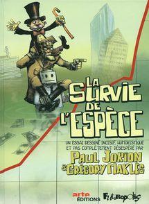 La survie de l'espèce - Paul Jorion, Grégory Maklès