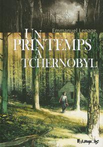 Un printemps à Tchernobyl - Emmanuel Lepage