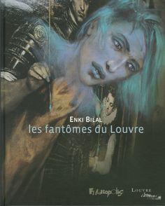 Les fantômes du Louvre - Enki Bilal
