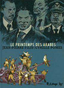 Le Printemps des Arabes - Jean-Pierre Filiu, Cyrille Pomès