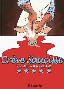 Crève Saucisse - Simon Hureau, Pascal Rabaté