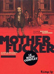 Motherfucker I, II - Guillaume Martinez, Sylvain Ricard