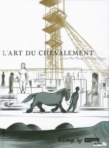 L'Art du chevalement - Philippe Dupuy, Loo Hui Phang