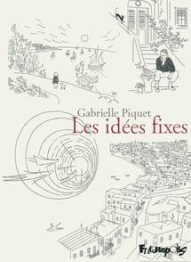 Les idées fixes - Gabrielle Piquet