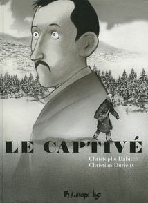 Le captivé - Christophe Dabitch, Christian Durieux