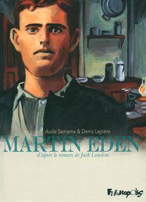 Martin Eden - Denis Lapière, Jack London, Aude Samama