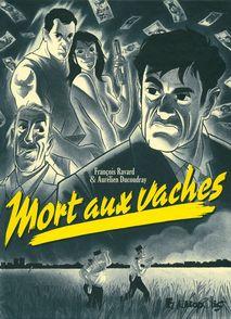 Mort aux vaches - Aurélien Ducoudray, François Ravard