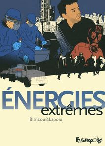 Énergies extrêmes - Daniel Blancou, Sylvain Lapoix