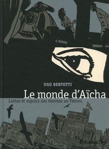 Le monde d'Aïcha - Ugo Bertotti, Agnès Montanari