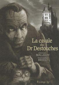 La cavale du Dr Destouches - Gaëtan Brizzi, Paul Brizzi, christophe Malavoy