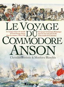 Voyage du Commodore Anson - Matthieu Blanchin, Christian Perrissin