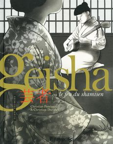Geisha ou Le jeu du shamisen - Christian Durieux, Christian Perrissin