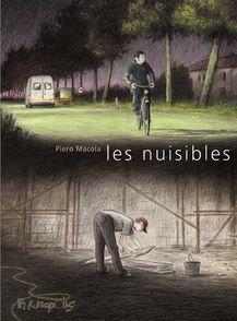 Les nuisibles - Piero Macola