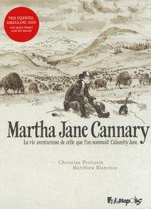 Martha Jane Cannary (1852-1903) - Matthieu Blanchin, Christian Perrissin