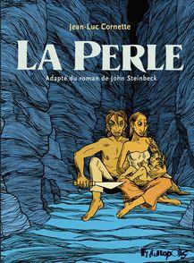 La Perle - Jean-Luc Cornette, John Steinbeck