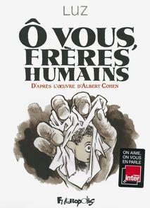 Ô vous, frères humains - Albert Cohen,  Luz