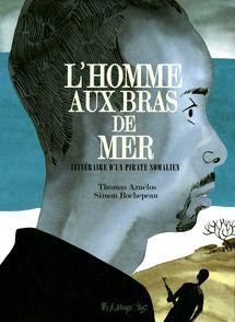 L'homme aux bras de mer - Thomas Azuélos, Simon Rochepeau