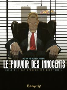 Le pouvoir des innocents,  cycle II - Luc Brunschwig, Laurent Hirn, David Nouhaud