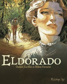 Eldorado - Damien Cuvillier, Hélène Ferrarini
