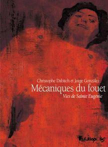 Mécaniques du fouet - Christophe Dabitch, Jorge González