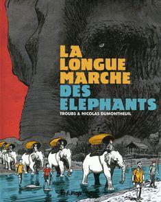 La longue marche des éléphants - Nicolas Dumontheuil,  Troubs