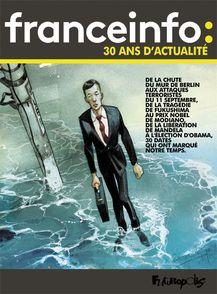 France Info : 30 ans d'actualité -