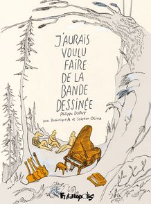 J'aurais voulu faire de la bande dessinée - Philippe Dupuy
