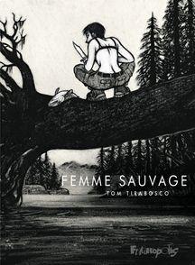 Femme sauvage - Tom Tirabosco
